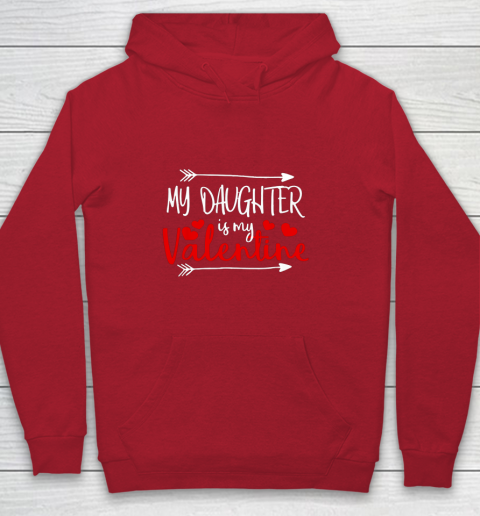 My Daughter is My Valentine Mommy Daddy Valentines Day Gift Youth Hoodie 7