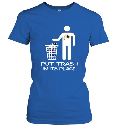 Washington Redskins Put Trash In Its Place Funny NFL Women's T-Shirt