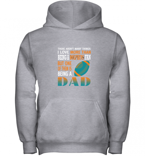 j7lf i love more than being a dolphins fan being a dad football youth hoodie 43 front sport grey