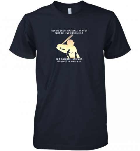 tw8r mens behind every baseball player is a dad that believes premium guys tee 5 front midnight navy