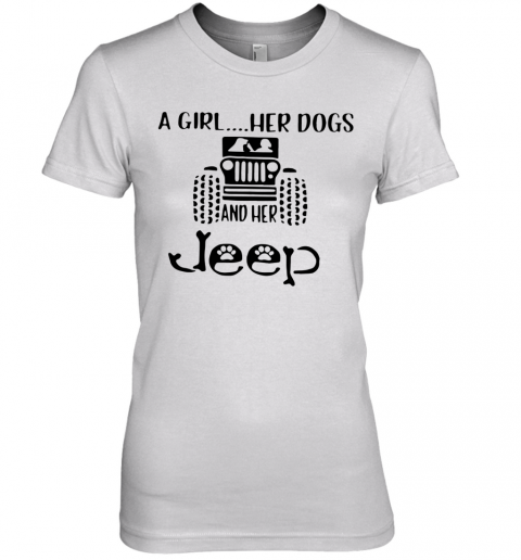 A Girl Her Dogs And Her Jeep Premium Women's T-Shirt