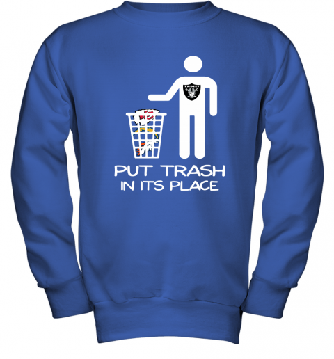 Oakland Raiders Put Trash In Its Place Funny NFL Youth Sweatshirt