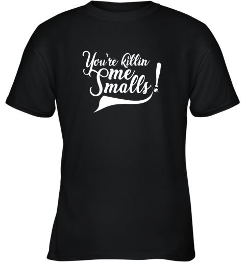 You're Killing Me Smalls Shirt Funny Baseball Shirt Cool Youth T-Shirt
