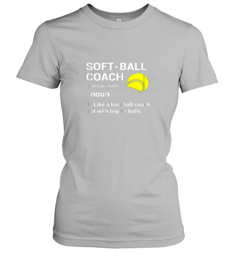 o0km soft ball coach like baseball bigger balls softball ladies t shirt 20 front sport grey