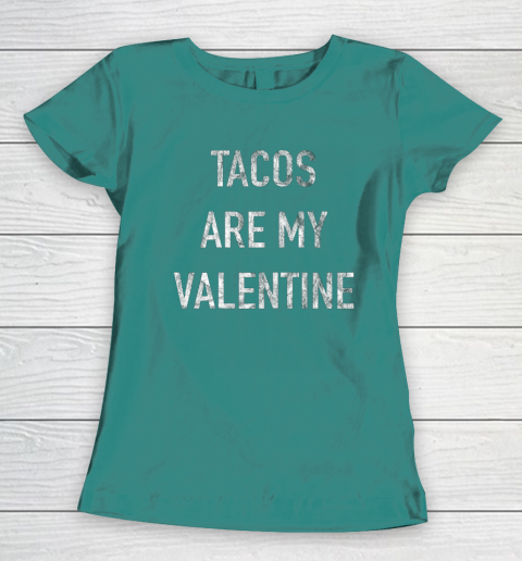 Tacos Are My Valentine t shirt Funny Women's T-Shirt 10