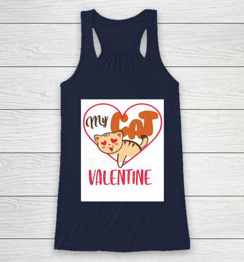 Cute My Cat Is My Valentine Cat Lover Valentines Day Gift Racerback Tank 8