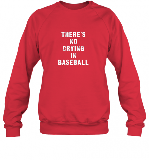 m94z there39 s no crying in baseball funny sweatshirt 35 front red