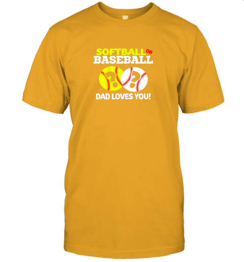 kt5l softball or baseball dad loves you gender reveal jersey t shirt 60 front gold