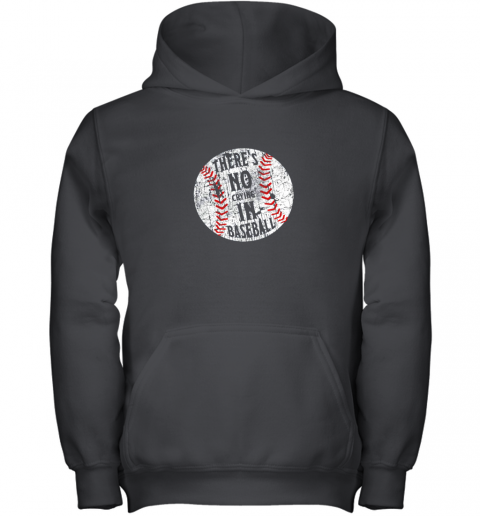 There's No Crying In Baseball I Love Sport Softball Gifts Youth Hoodie