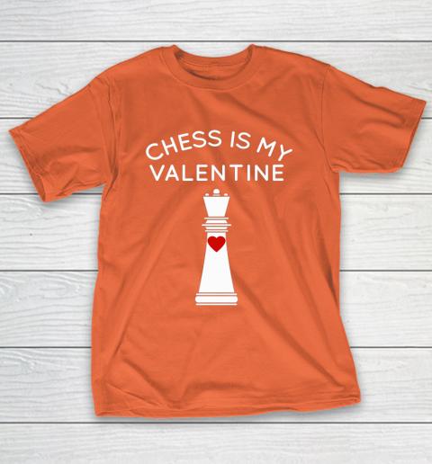 Chess Is My Valentine T-Shirt 4