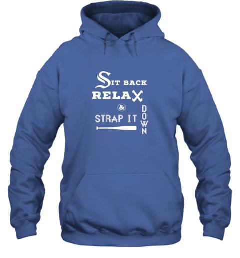 3erx sit back relax strap it down chicago baseball hawk hoodie 23 front royal
