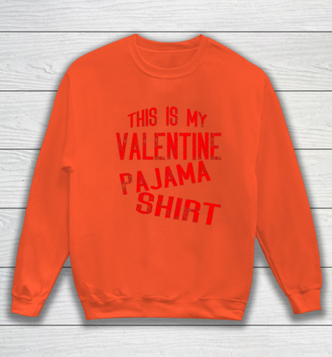 This Is My Valentine Pajama Valentines Day Couples Love Sweatshirt 3