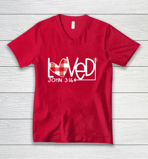 John 3 16 Loved Valentine Heart V-Neck T-Shirt 6
