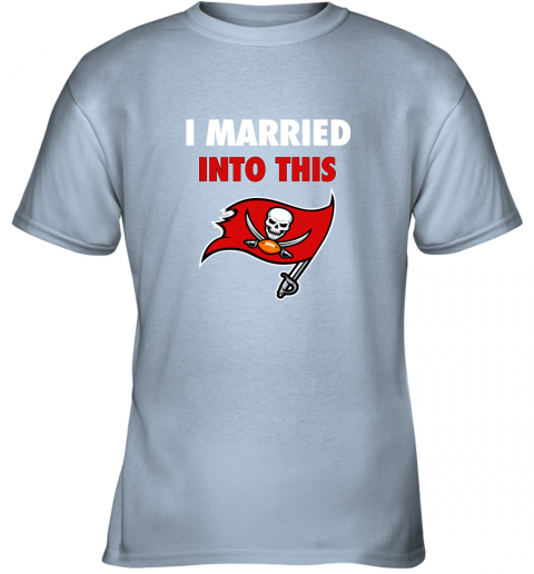zlbx i married into this tampa bay buccaneers football nfl youth t shirt 26 front light blue