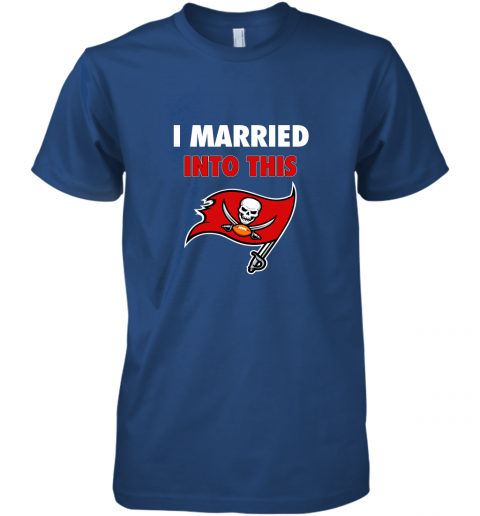 ixkb i married into this tampa bay buccaneers football nfl premium guys tee 5 front royal