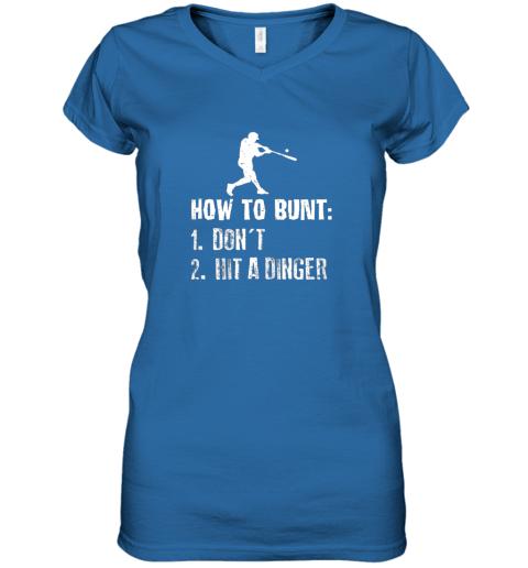 wyns how to bunt don39 t hit a dinger shirt funny baseball women v neck t shirt 39 front royal