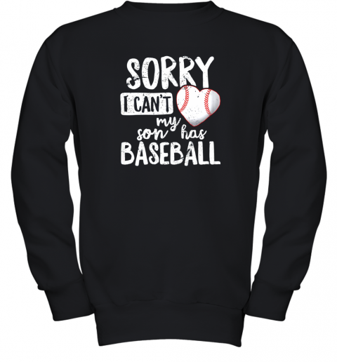 4zhy sorry i cant my son has baseball shirt funny mom dad youth sweatshirt 47 front black