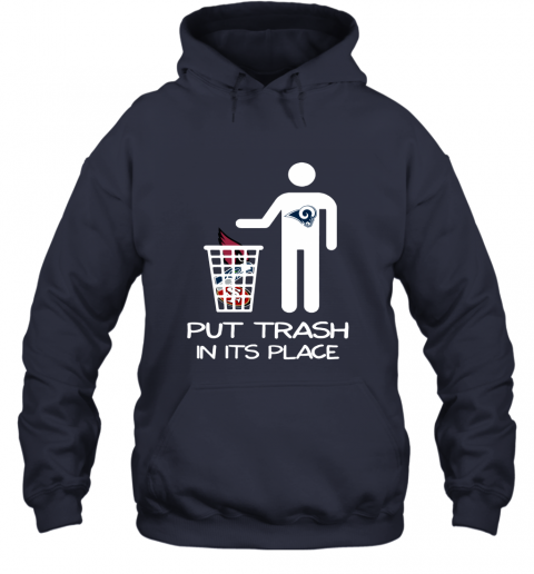 Los Angeles Rams Put Trash In Its Place Funny NFL Hoodie
