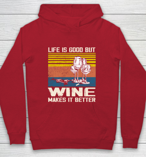 Life is good but wine makes it better Youth Hoodie 7