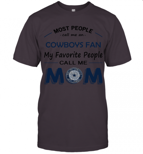 Most People Call Me Dallas Cowboys Fan Football Mom Unisex Jersey Tee