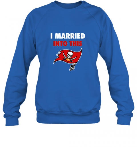 m1lc i married into this tampa bay buccaneers football nfl sweatshirt 35 front royal