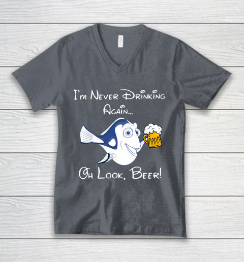 Beer Lover Funny Shirt Dory Fish I'm Never Drinking Again Oh Look Beer V-Neck T-Shirt 4