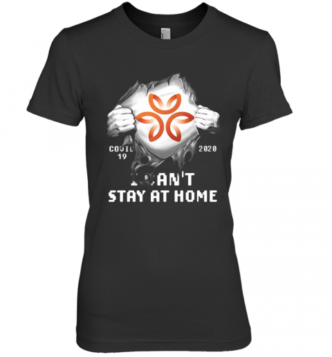 Blood Insides Dignity Health Covid 19 2020 I Can'T Stay At Home Premium Women's T-Shirt