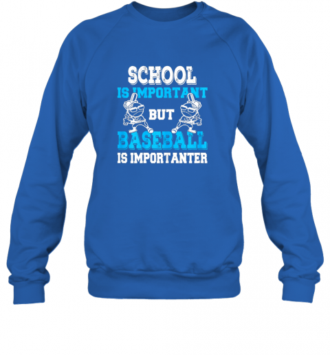 6spk school is important but baseball is importanter boys sweatshirt 35 front royal