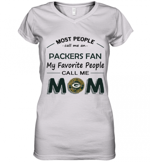 People Call Me GREEN BAY PACKERS Fan  Mom Women's V-Neck T-Shirt