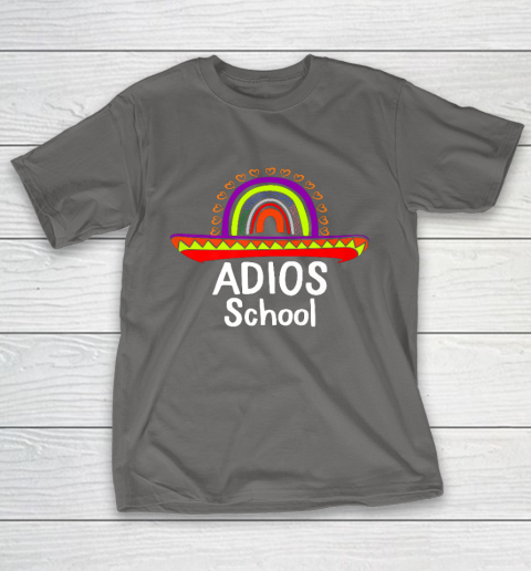 Adios School Happy Last Day Of School 2021 Teacher Mexican T-Shirt 8