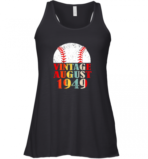 Born August 1949 Baseball Shirt 70th Birthday Gifts Racerback Tank