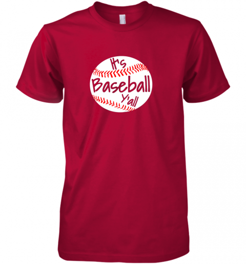 m7sj it39 s baseball y39 all shirt funny pitcher catcher mom dad gift premium guys tee 5 front red