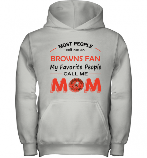 People Call Me CLEVELAND BROWNS Fan  Mom Youth Hoodie