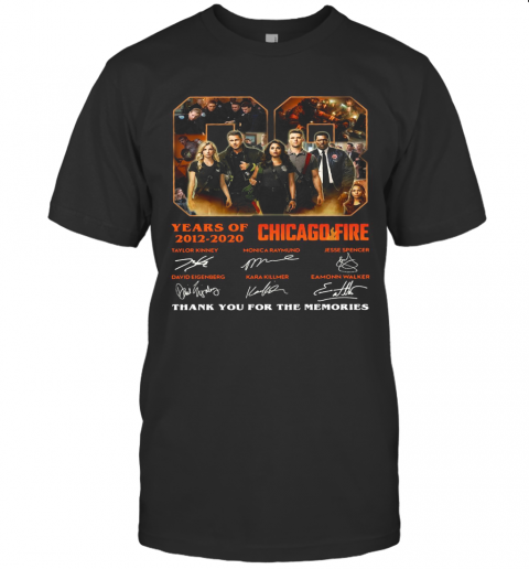 08 Years Of 2012 2020 Chicago Fire Thank You For The Memories Signatures T-Shirt