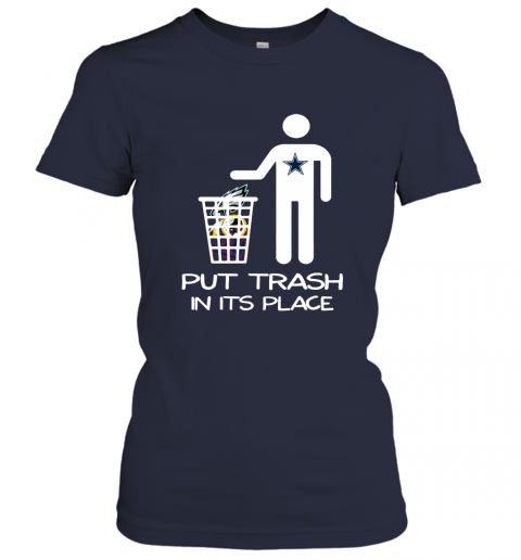 Dallas Cowboys Put Trash In Its Place Funny NFL Women's T-Shirt