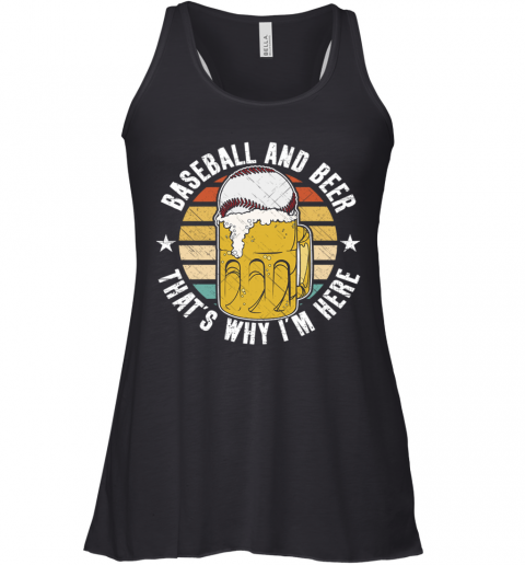 Baseball And Beer That's Why I'm Here Racerback Tank