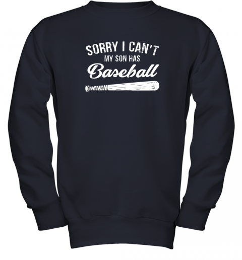 nctg sorry i cant my son has baseball shirt mom dad gift youth sweatshirt 47 front navy