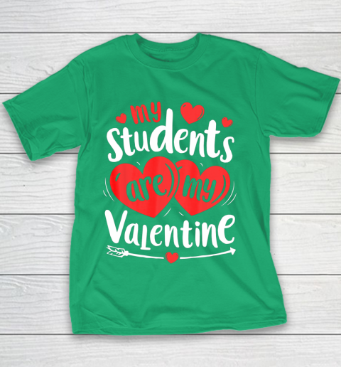 My Students Are My Valentine Funny Teachers Valentines Day Youth T-Shirt 3