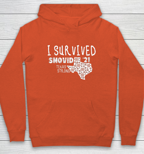 I Survived Snovid 21 Winter 2021 Texas Strong Hoodie 3