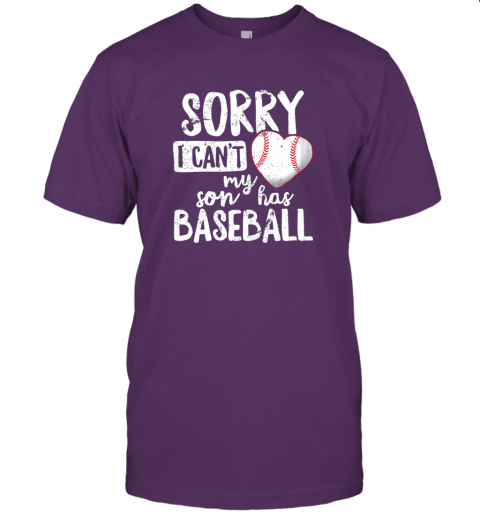 pxjb sorry i cant my son has baseball shirt funny mom dad jersey t shirt 60 front team purple