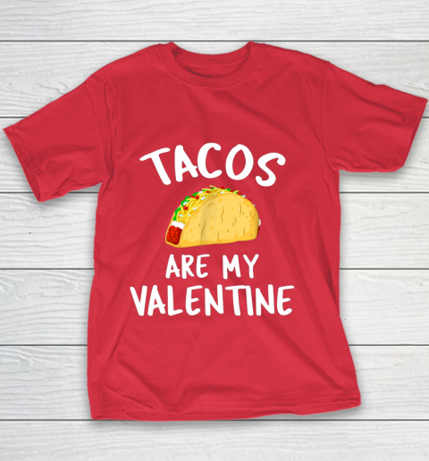Tacos Are My Valentine Valentine s Day Youth T-Shirt 7