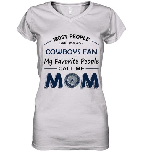 People Call Me DALLAS COWBOYS Fan  Mom Women's V-Neck T-Shirt