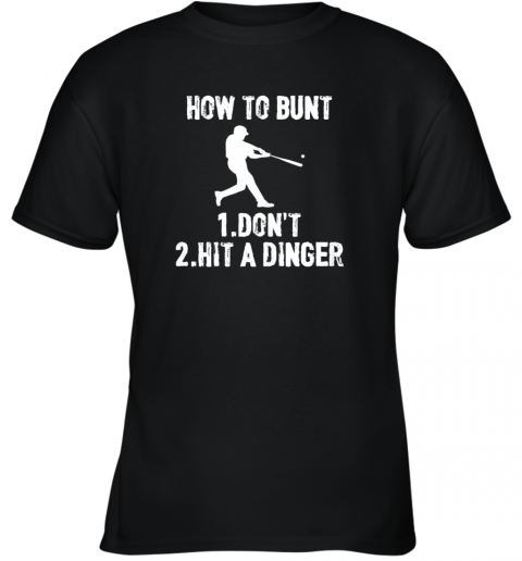 How to Bunt Don't . Hit a Dinger Funny  Baseball Youth T-Shirt