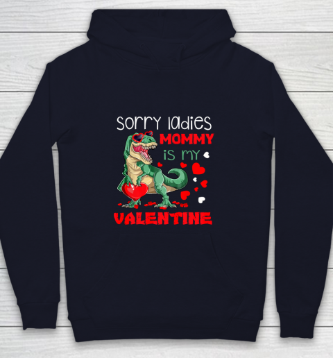 Sorry Ladies Mommy Is My Valentine Day T Rex Dinosaur Gift Youth Hoodie 2