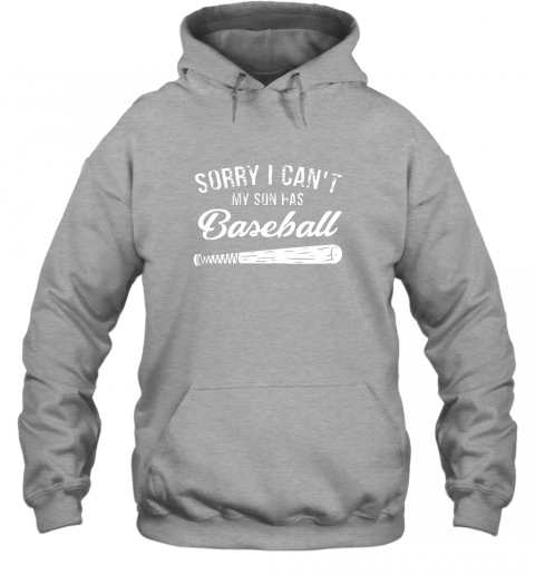 vm2o sorry i cant my son has baseball shirt mom dad gift hoodie 23 front sport grey