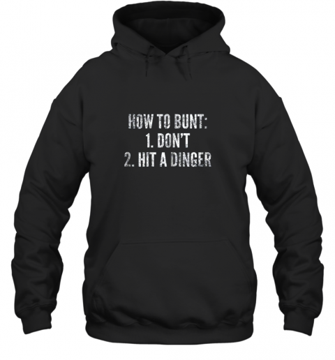 How To Bunt, Hit a Dinger Funny Baseball Player Home Run Fun Hoodie