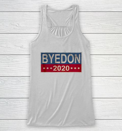 Bye Don 2020 ByeDon Button Joe Biden Funny Anti Trump Racerback Tank