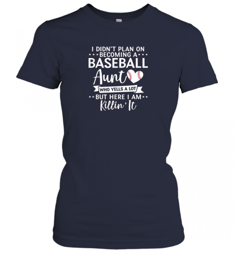 x2pa i didn39 t plan on becoming a baseball aunt gift ladies t shirt 20 front navy