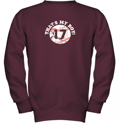 1skt that39 s my boy 17 baseball player mom or dad gift youth sweatshirt 47 front maroon