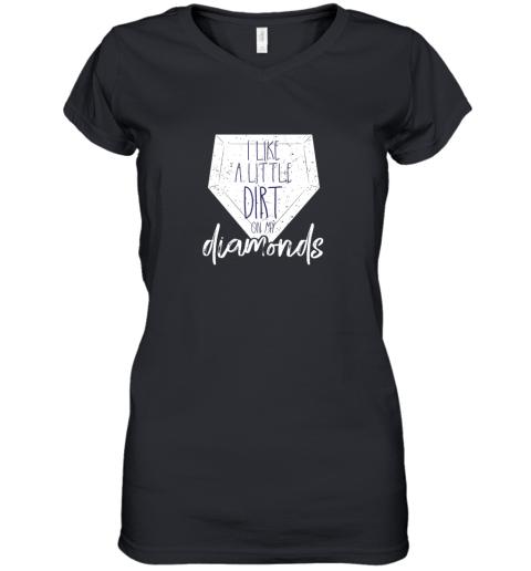 I Like a Little Dirt on My Diamonds Baseball Women's V-Neck T-Shirt